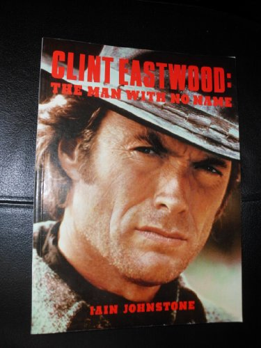 9780688090593: The Man With No Name: Clint Eastwood