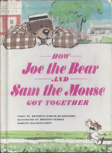 9780688090791: How Joe the Bear and Sam the Mouse Got Together