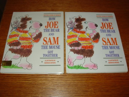 How Joe the Bear and Sam the Mouse Got Together: Beatrice Schenk De Regniers