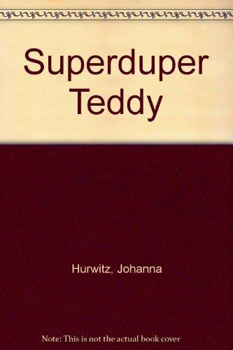 9780688090944: Superduper Teddy