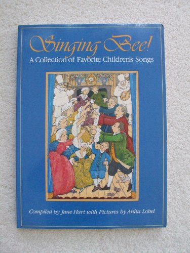 Singing Bee: A Collection of Favorite Children's: Compiler-Jane Hart; Illustrator-Anita