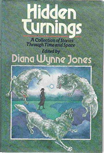 Hidden Turnings: A Collection of Stories Through Time and Space (9780688091637) by Diana Wynne Jones