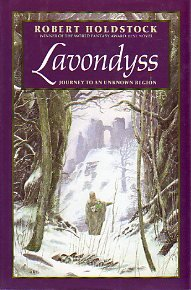 Lavondyss - Journey to an Unknown Region: Holdstock, Robert