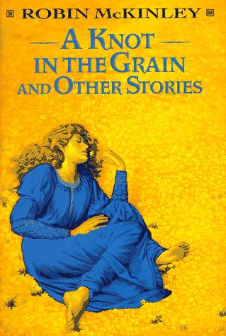 9780688092016: A Knot in the Grain and Other Stories