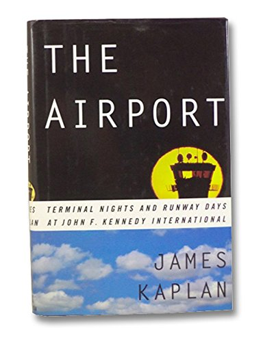 9780688092474: The Airport: Terminal Nights and Runway Days at John F. Kennedy International