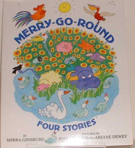 Merry-Go-Round: Four Stories: Ginsburg, Mirra; Aruego, Jose