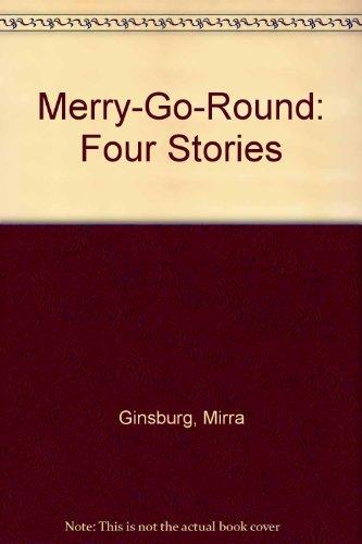 Merry-Go-Round: Four Stories: Mirra Ginsburg, Jose Aruego