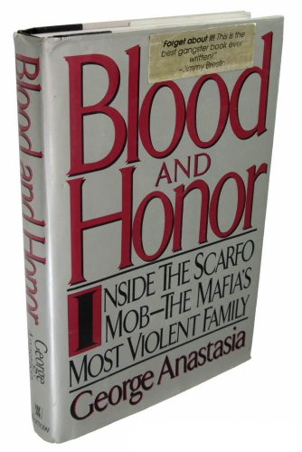 9780688092603: Blood and Honor: Inside the Scarfo Mob-The Mafia's Most Violent Family