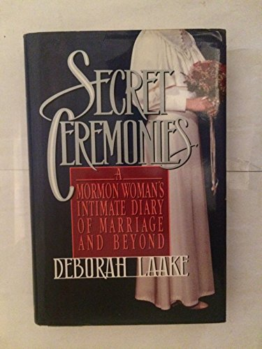 9780688093044: Secret Ceremonies: A Mormon Woman's Intimate Diary of Marriage and Beyond