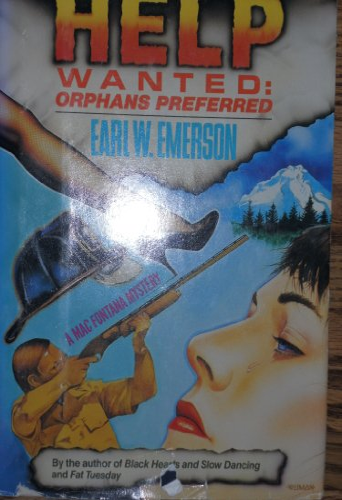 Help Wanted: Orphans Preferred: Emerson, Earl W.