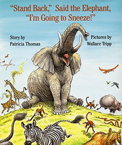9780688093389: -Stand Back,- Said the Elephant, -I'm Going to Sneeze!-