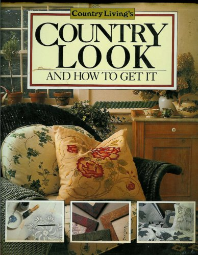 9780688093587: Country Living's Country Look and How to Get It: And How to Get It