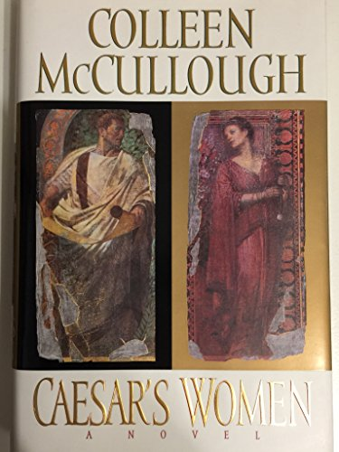 Caesar's Women: A Novel: McCullough, Colleen