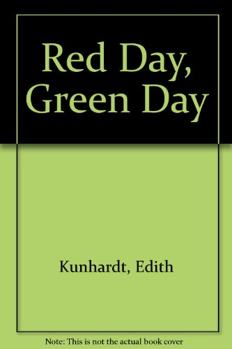 Red Day, Green Day: Kunhardt, Edith