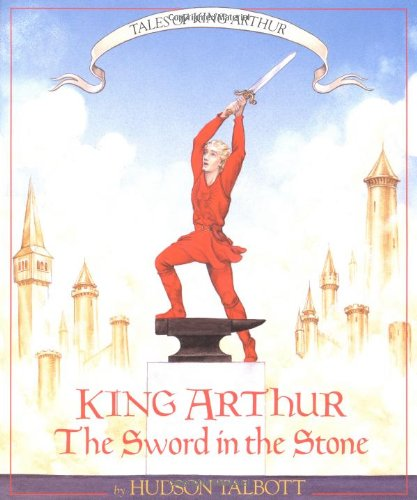 9780688094034: King Arthur: The Sword in the Stone (Books of Wonder)