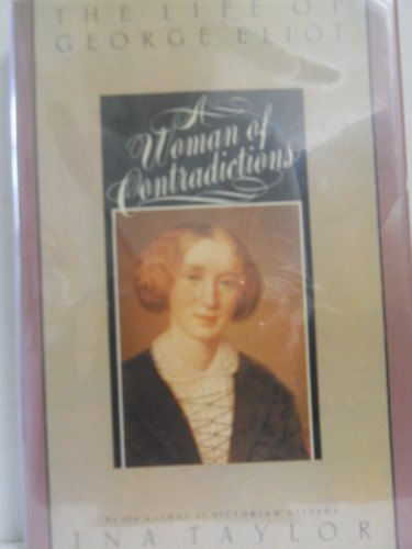 Woman of Contradictions: The Life of George Eliot