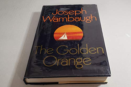 The Golden Orange: Wambaugh, Joseph
