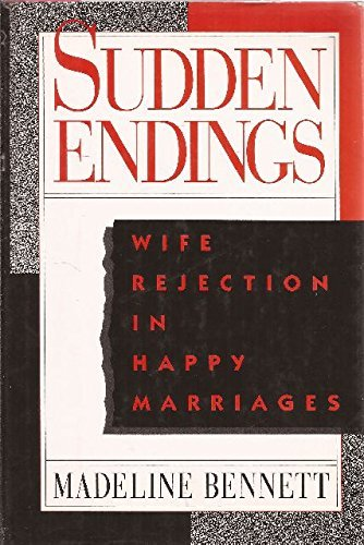 9780688094287: Sudden Endings: Wife Rejection in Happy Marriages