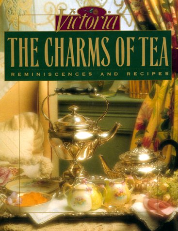 VICTORIA THE CHARMS OF TEA Reminiscences and Recipes