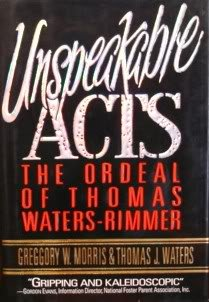 Unspeakable Acts: The Ordeal of Thomas Waters-Rimmer: Morris, Greggory W.;Waters, Thomas J.