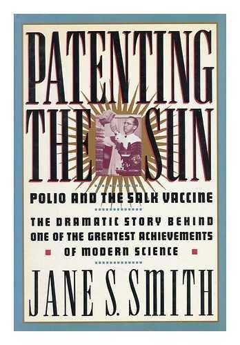 9780688094942: Patenting the Sun: Polio and the Salk Vaccine