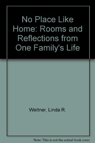 No Place Like Home : Rooms and: Linda Weltner