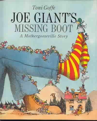 9780688095321: Joe Giant's missing boot: A Mothergooseville story