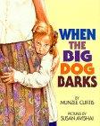 9780688095390: When the Big Dog Barks
