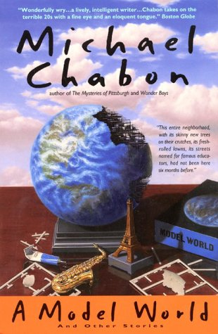 A Model World and Other Stories: Michael Chabon