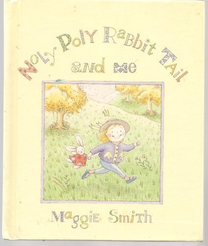 Noly Poly Rabbit Tail and Me (0688095712) by Maggie Smith