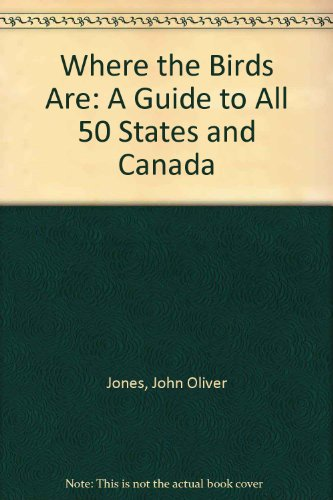 Where the Birds Are: A Guide to: John Oliver Jones