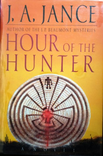 Hour of the Hunter: Jance, J.A.