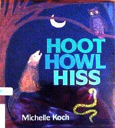 Hoot Howl Hiss: Koch, Michelle