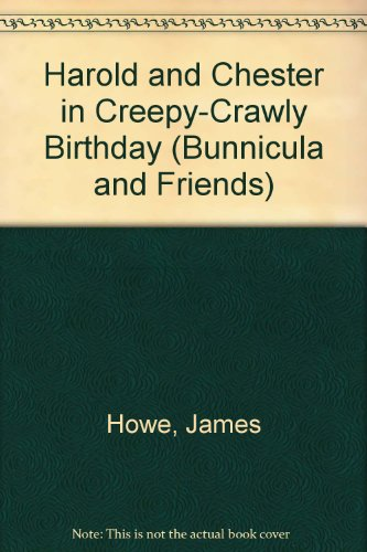 Harold & Chester in Creepy-Crawly Birthday: Howe, James Virgil