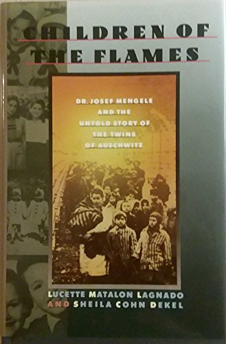 9780688096953: Children of the Flames: Dr. Josef Mengele and the Untold Story of the Twins of Auschwitz