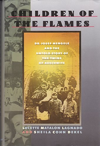 Children of the Flames. Dr. Josef Mengele and the Untold Story of the Twins of Auschwitz.