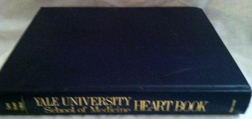 9780688097196: Yale University School of Medicine Heart Book