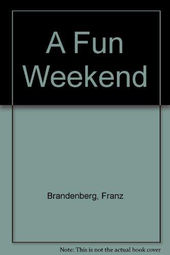 9780688097219: A Fun Weekend