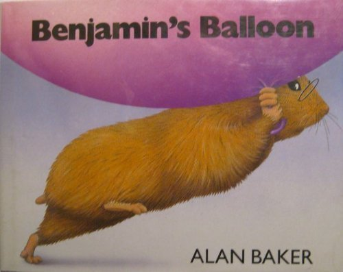 Benjamin's Balloon: Story and Pictures: Baker, Alan