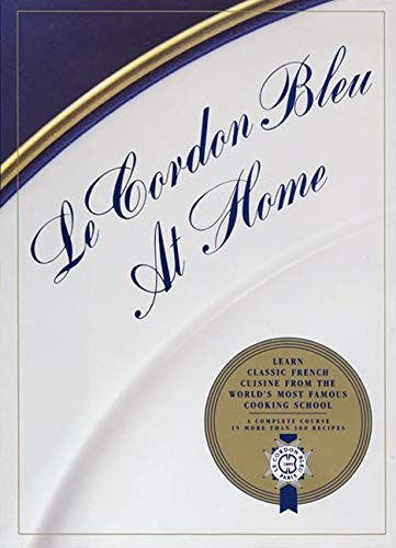 Le Cordon Bleu at Home (Hardback): Le Cordon Bleu, Andre J Cointreau, Cordon Bleu Le