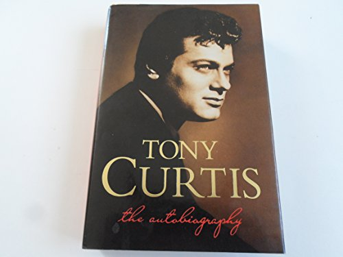 9780688097592: Tony Curtis: The Autobiography
