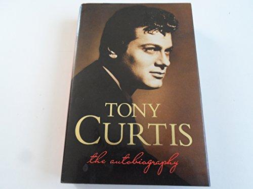 TONY CURTIS:The Autobiography: CURTIS, TONY, PARIS, BARRY