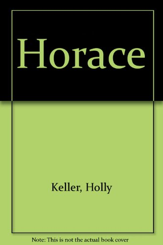 Horace (9780688098322) by Holly Keller