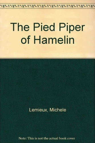 The Pied Piper of Hamelin: Lemieux, Michele