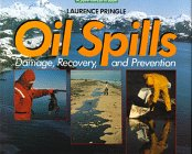 9780688098605: Oil Spills: Damage, Recovery, and Prevention (A Save-The-Earth Book)