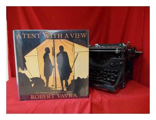 A Tent With a View: An Intimate African Experience (0688098908) by Vavra, Robert