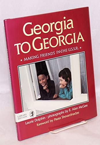 9780688098971: Georgia to Georgia: Making Friends in the U.S.S.R.