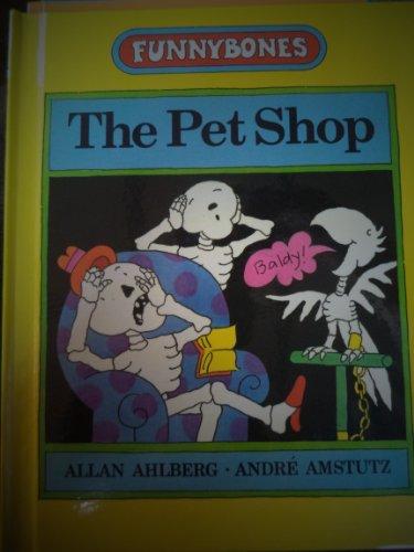 9780688099053: The Pet Shop (Funnybones)