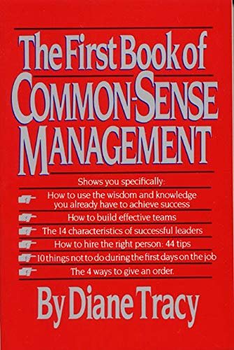 9780688099992: The First Book of Common-Sense Management