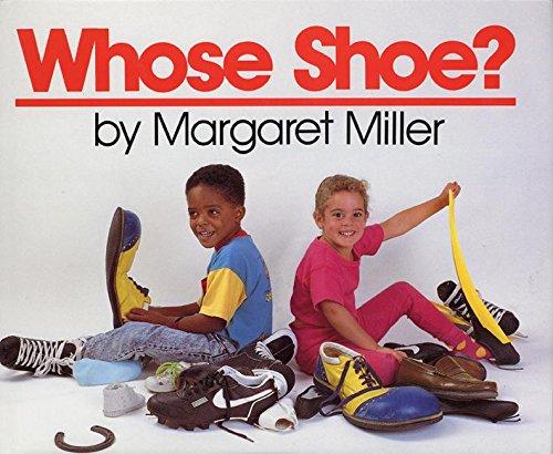 Whose Shoe? (0688100082) by Miller, Margaret